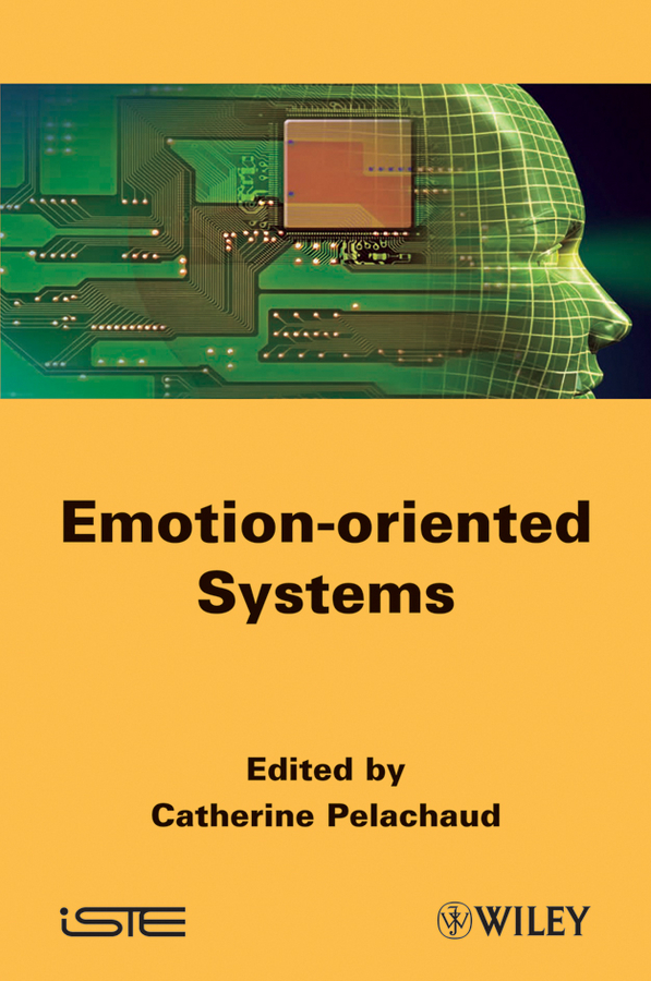 Catherine  Pelachaud Emotion-Oriented Systems soft computing based techniques in cellular manufacturing systems