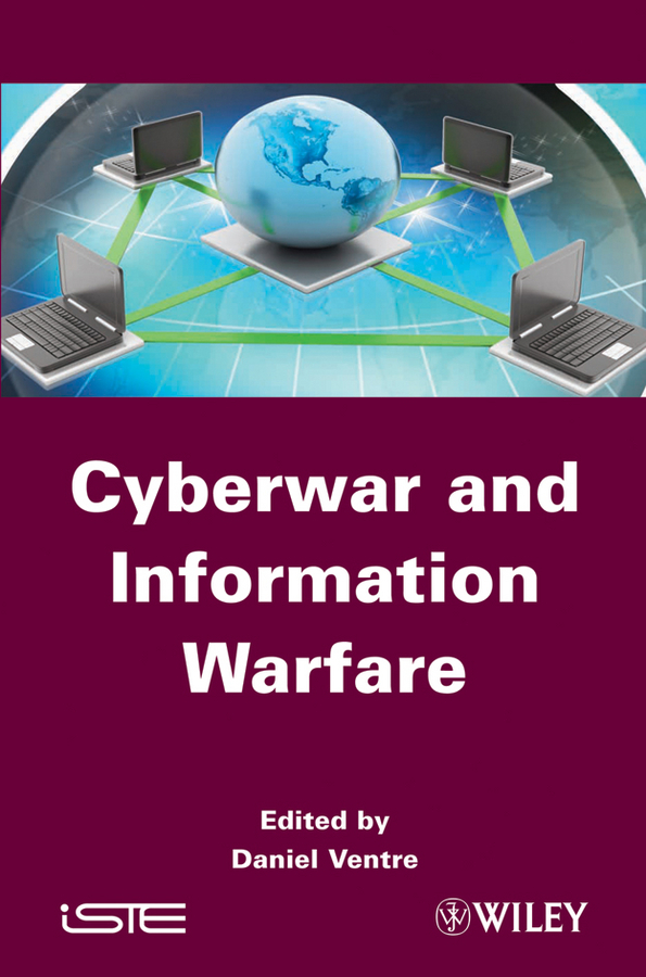 Daniel Ventre Cyberwar and Information Warfare corporate information strategy and management text and cases