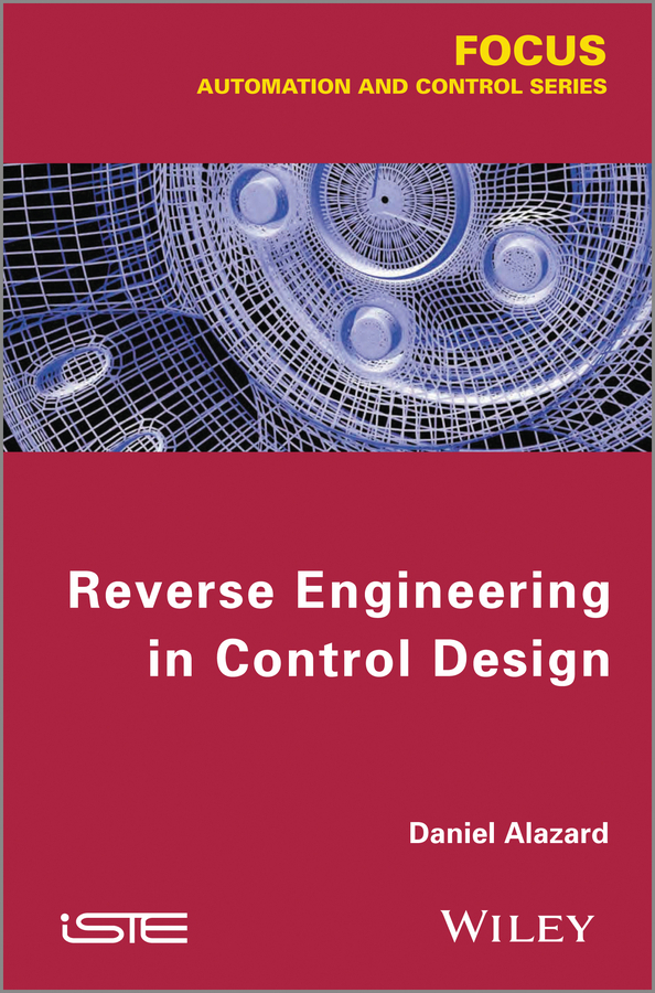 Daniel  Alazard Reverse Engineering in Control Design atamjit singh pal paramjit kaur khinda and amarjit singh gill local drug delivery from concept to clinical applications