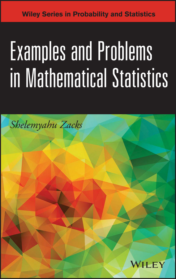 Shelemyahu Zacks Examples and Problems in Mathematical Statistics statistics with mathematica