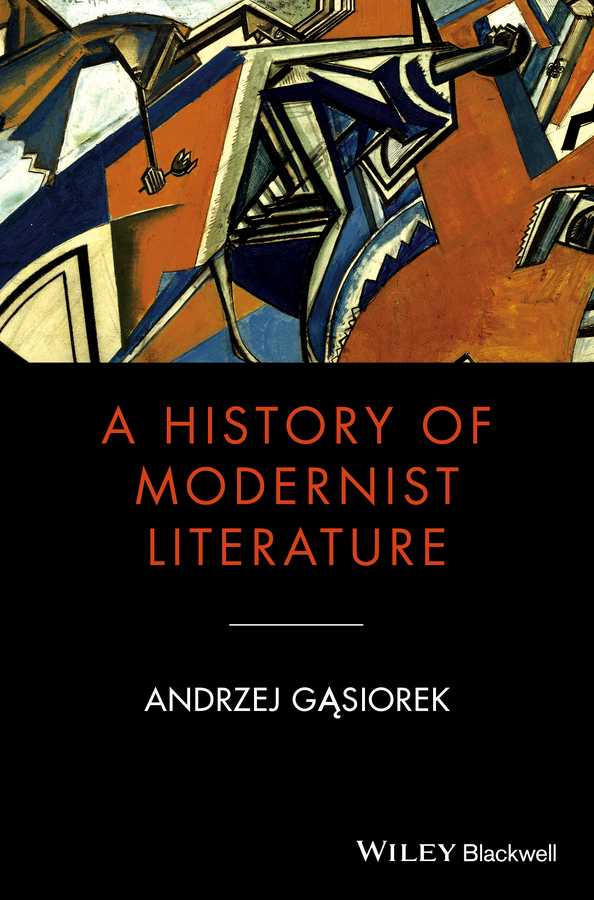 Andrzej Gasiorek A History of Modernist Literature a new literary history of america