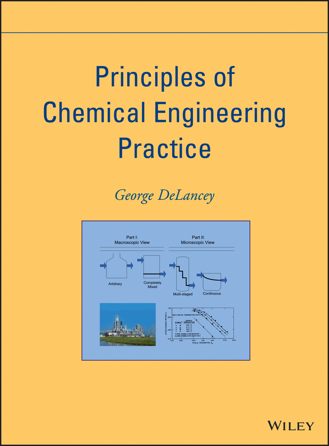 George DeLancey Principles of Chemical Engineering Practice ISBN: 9781118612507 boodhoo kamelia process intensification technologies for green chemistry engineering solutions for sustainable chemical processing