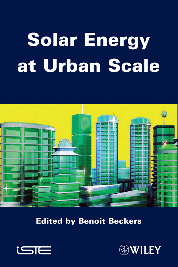 Benoit Beckers Solar Energy at Urban Scale urbanization and urban environmental challenges
