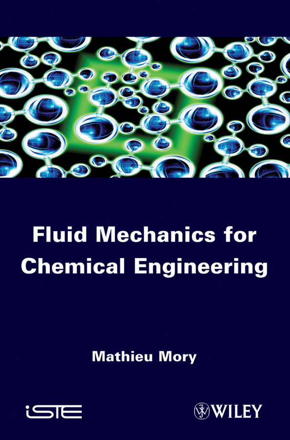 Mathieu Mory Fluid Mechanics for Chemical Engineering
