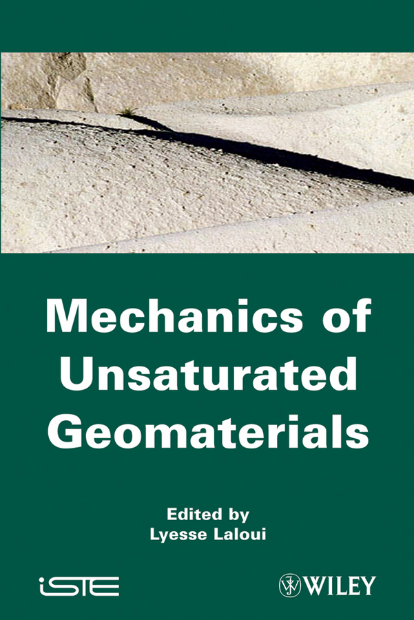 Lyesse Laloui Mechanics of Unsaturated Geomaterials