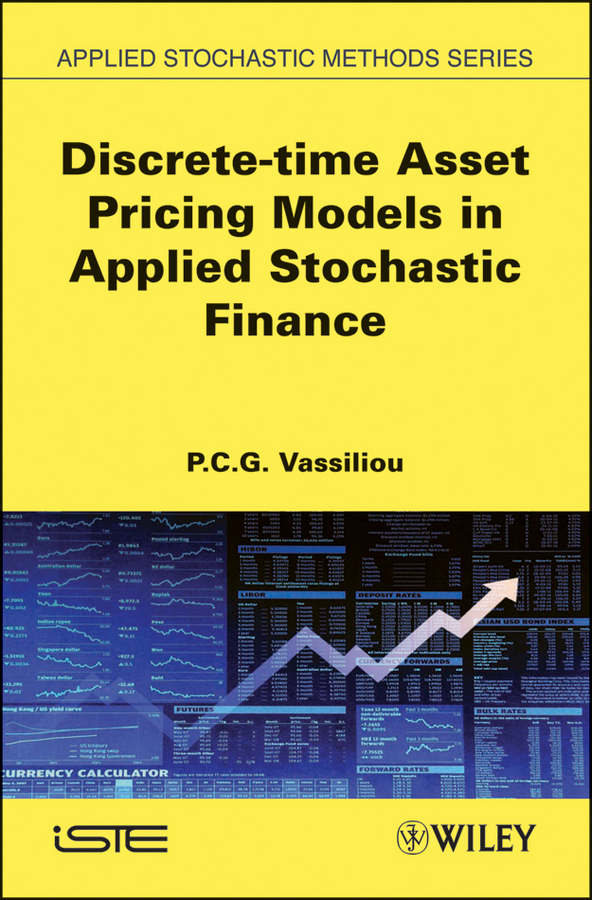 P. C. G. Vassiliou Discrete-time Asset Pricing Models in Applied Stochastic Finance representing time in natural language – the dynamic interpretation of tense