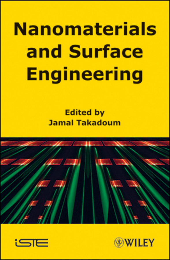 Jamal Takadoum Nanomaterials and Surface Engineering ISBN: 9781118618820 scott robert a nanomaterials inorganic and bioinorganic perspectives