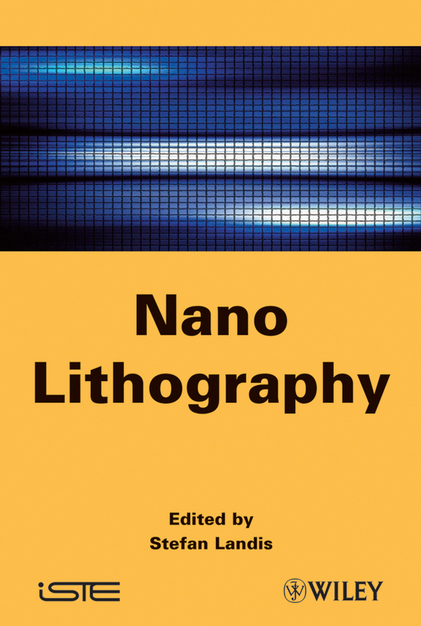 Stefan  Landis Nano Lithography guillermo kaufmann h advances in speckle metrology and related techniques