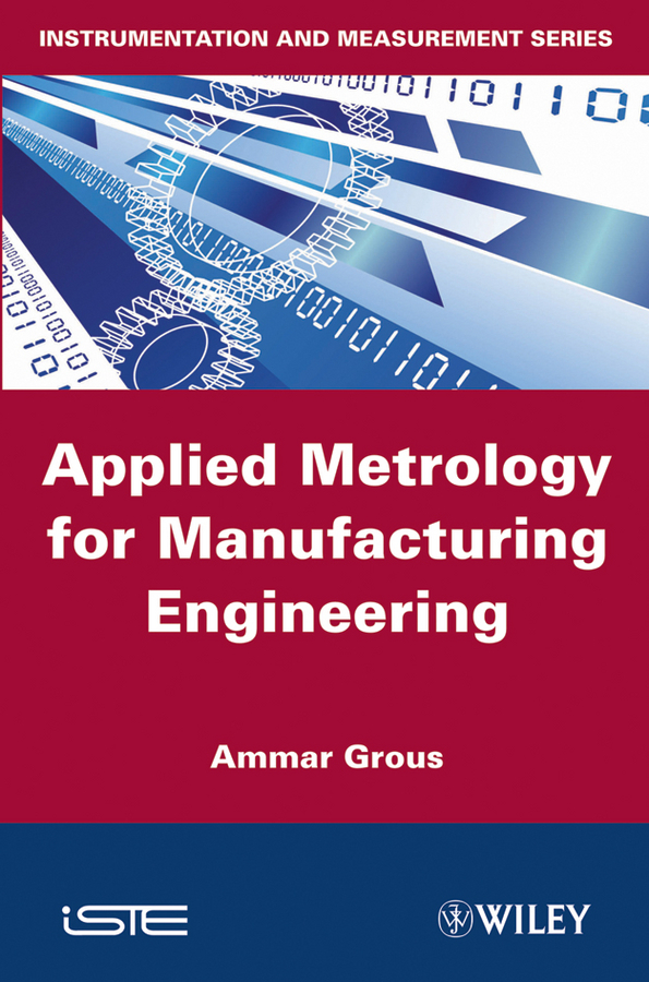 Ammar  Grous Applied Metrology for Manufacturing Engineering guillermo kaufmann h advances in speckle metrology and related techniques