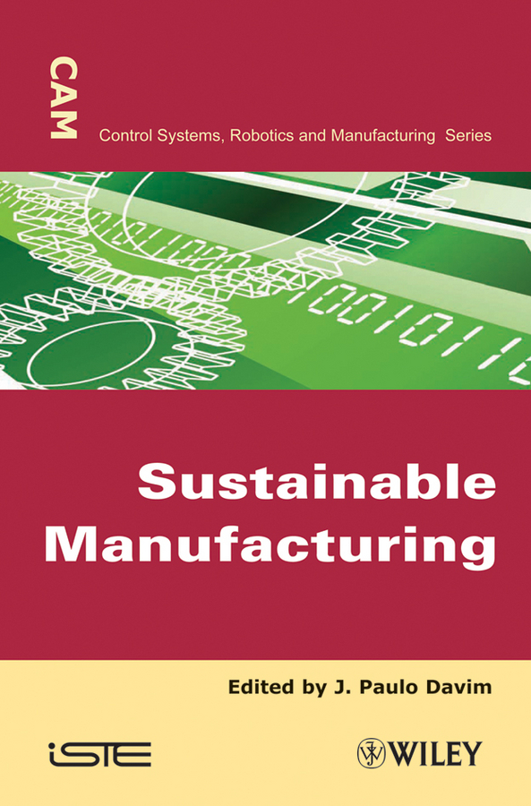J. Davim Paulo. Sustainable Manufacturing