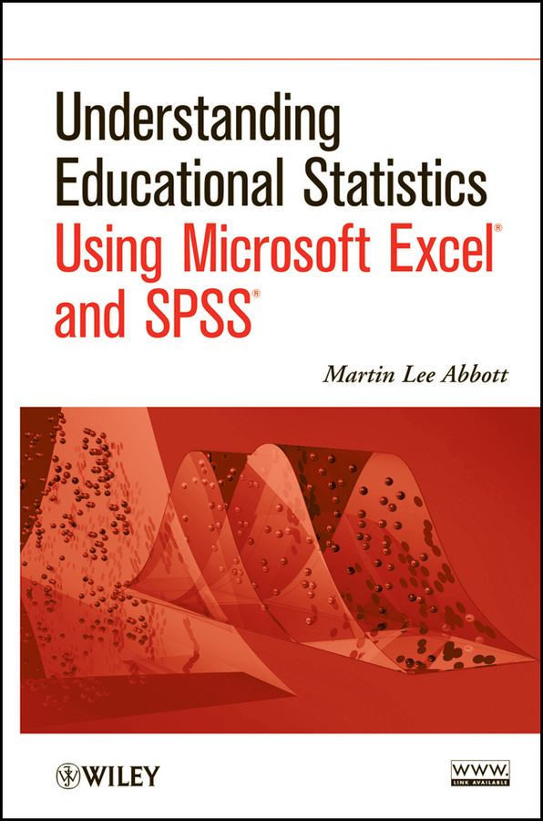 Martin Abbott Lee. Understanding Educational Statistics Using Microsoft Excel and SPSS