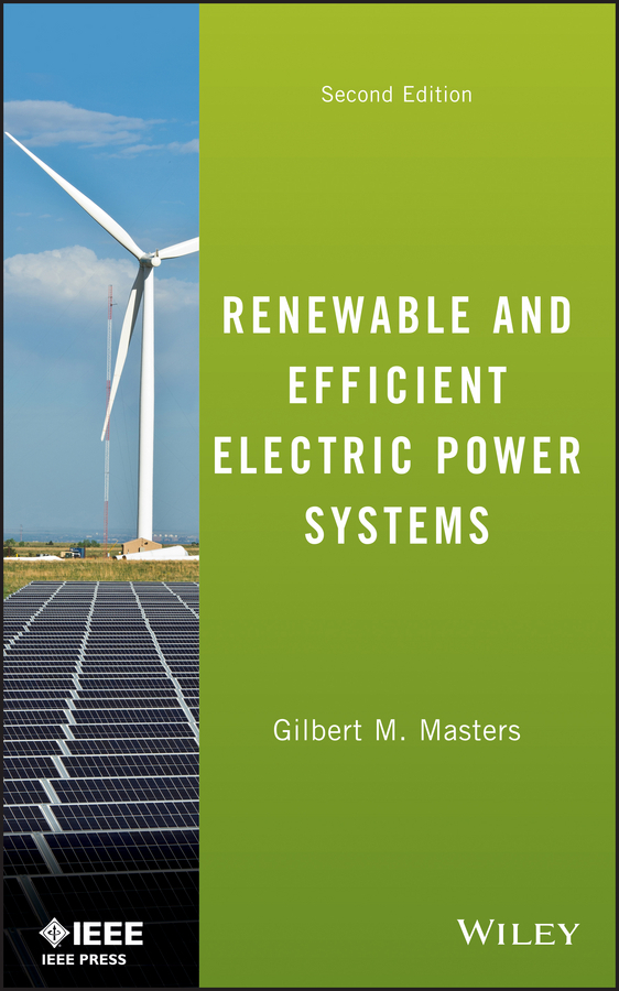 Gilbert Masters M. Renewable and Efficient Electric Power Systems
