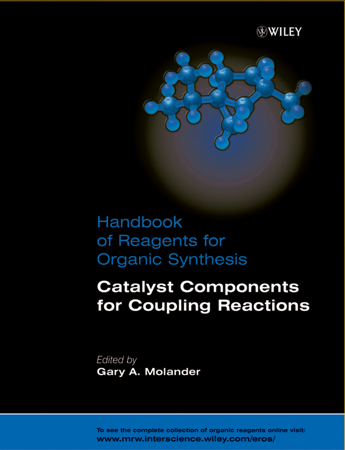 Gary Molander A. Handbook of Reagents for Organic Synthesis, Catalyst Components for Coupling Reactions кружка санкт петербург золотой 275мл керамика