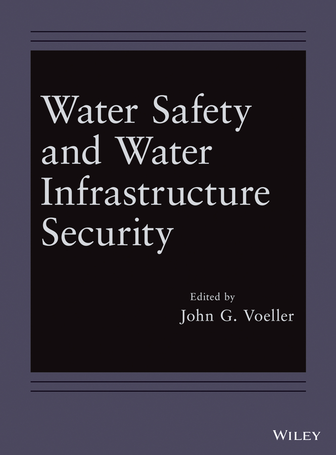 John Voeller G. Water Safety and Water Infrastructure Security ISBN: 9781118651872 antimicrobial contaminant elimination from water and waste sludge