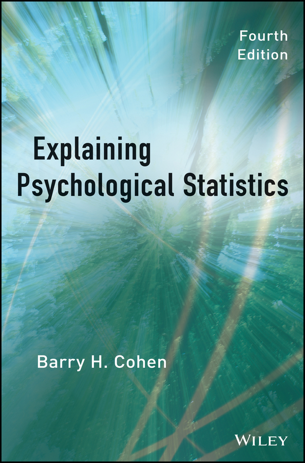 Barry Cohen H.. Explaining Psychological Statistics