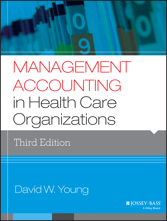 David Young W. Management Accounting in Health Care Organizations change in management accounting and control systems