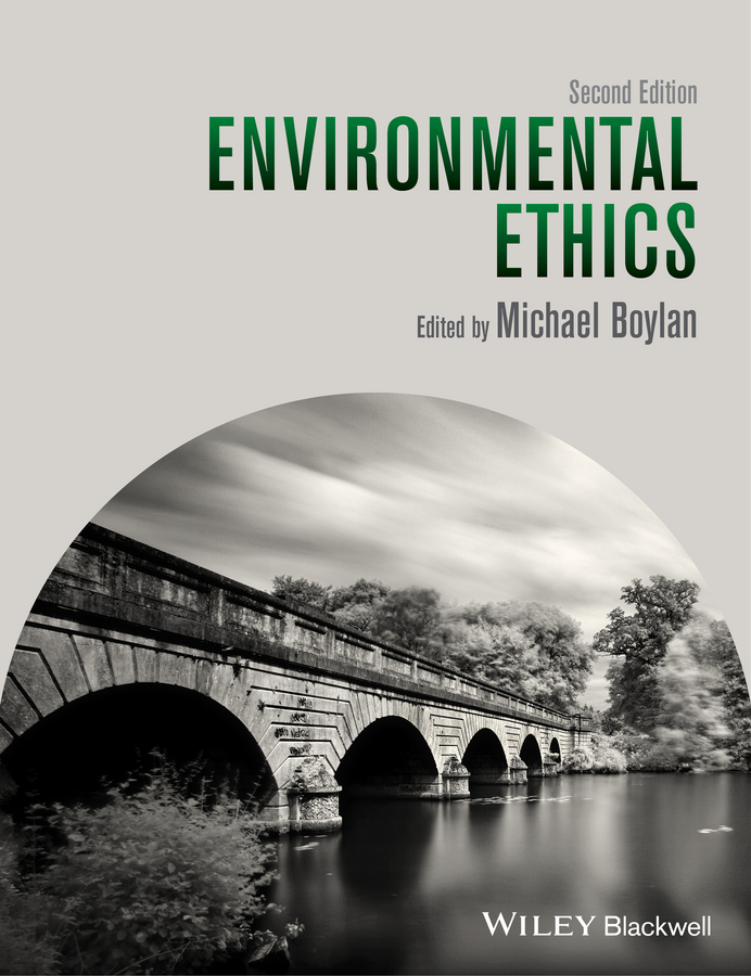 Michael  Boylan. Environmental Ethics