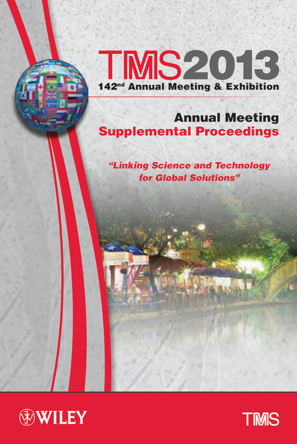 The Minerals, Metals & Materials Society (TMS) TMS 2013 142nd Annual Meeting and Exhibition, Annual Meeting ISBN: 9781118663134 verne j from the earth to the moon and round the moon isbn 9785521057641