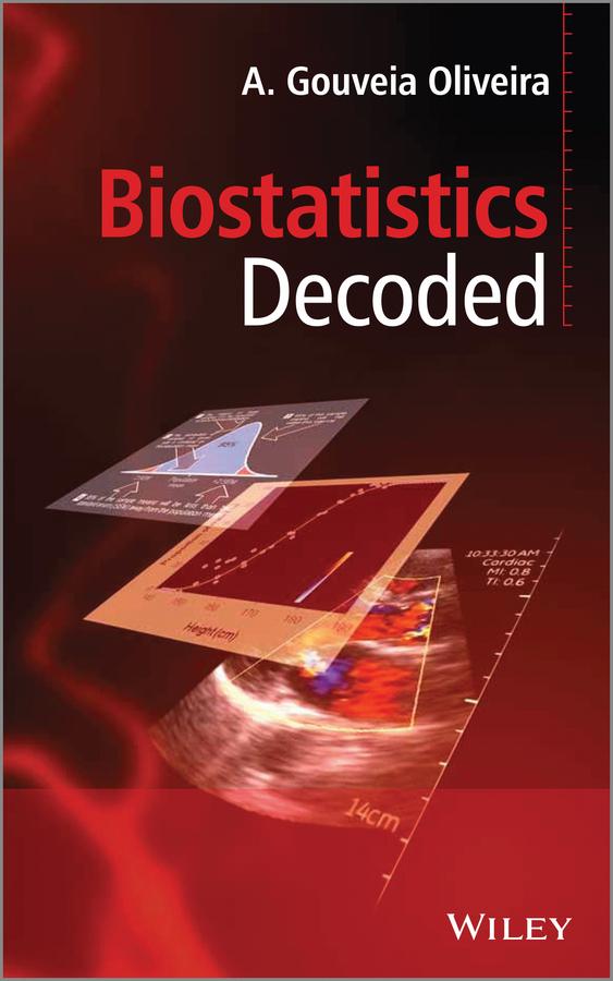A. Oliveira Gouveia. Biostatistics Decoded