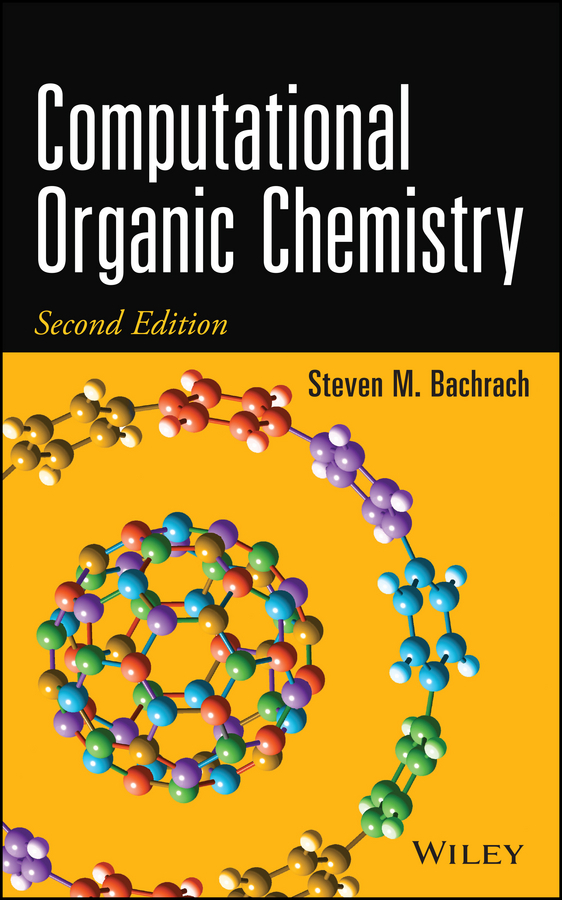 Steven Bachrach M. Computational Organic Chemistry advances in physical organic chemistry 46