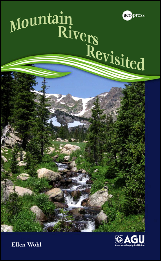 Ellen Wohl Mountain Rivers Revisited ISBN: 9781118671566 shadows on the mountain