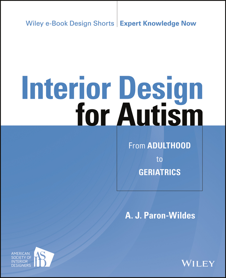 A. Paron-Wildes J. Interior Design for Autism from Adulthood to Geriatrics hand spinner edc finger toy for adhd autism learning