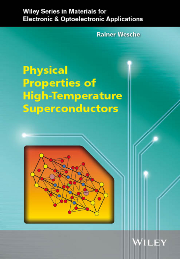 Rainer Wesche Physical Properties of High-Temperature Superconductors