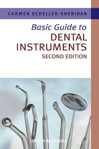 Carmen  Scheller-Sheridan - Basic Guide to Dental Instruments