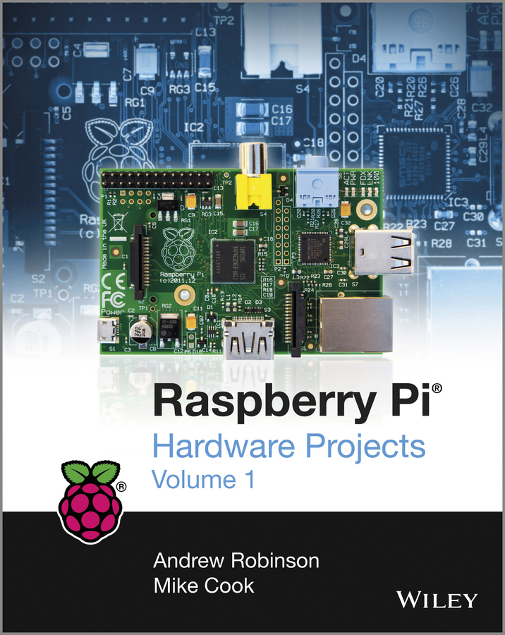 Andrew Robinson Raspberry Pi Hardware Projects 1 lights and surfaces