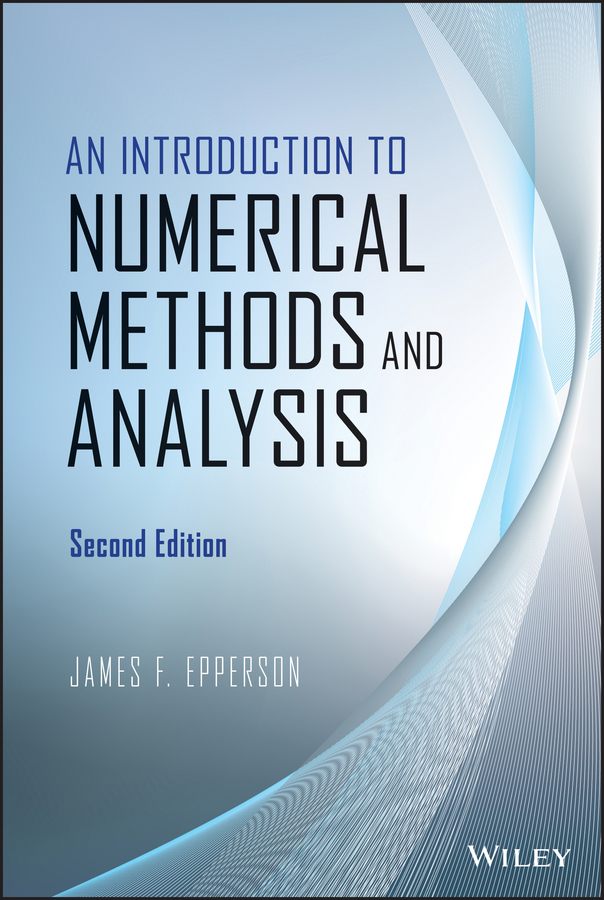 James Epperson F. An Introduction to Numerical Methods and Analysis ISBN: 9781118730966