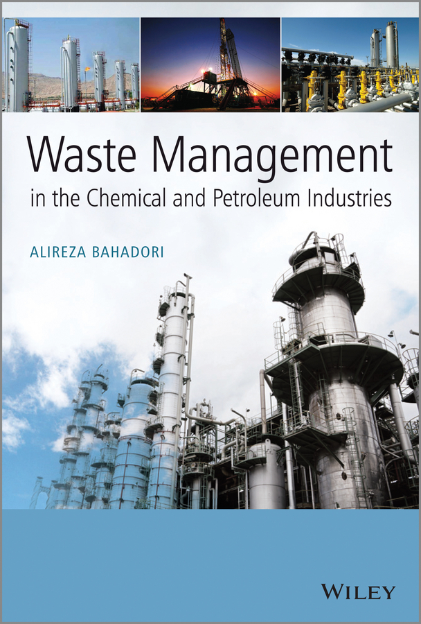 Alireza  Bahadori Waste Management in the Chemical and Petroleum Industries handbooks in operations research and management science simulation 13