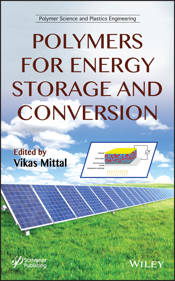 Vikas Mittal Polymers for Energy Storage and Conversion ISBN: 9781118734209 solution processed organic solar cells