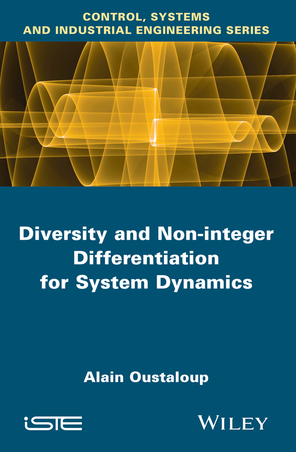 Alain Oustaloup Diversity and Non-integer Differentiation for System Dynamics лосьон лосьон mac l s fix 100ml