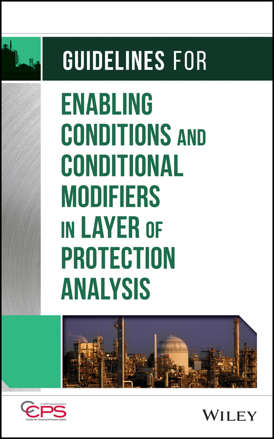 Отсутствует Guidelines for Enabling Conditions and Conditional Modifiers in Layer of Protection Analysis ISBN: 9781118777954 все цены
