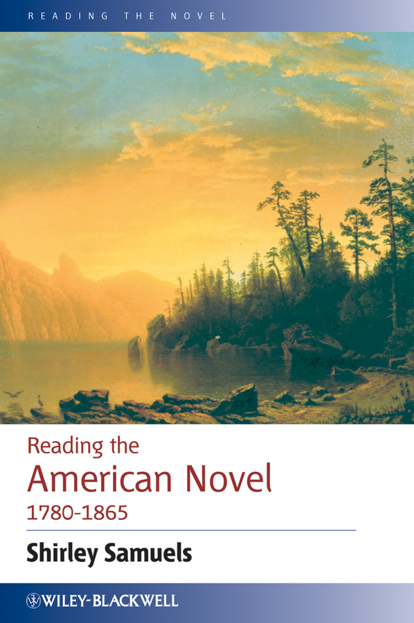 Shirley  Samuels Reading the American Novel 1780 - 1865 promoting social change in the arab gulf