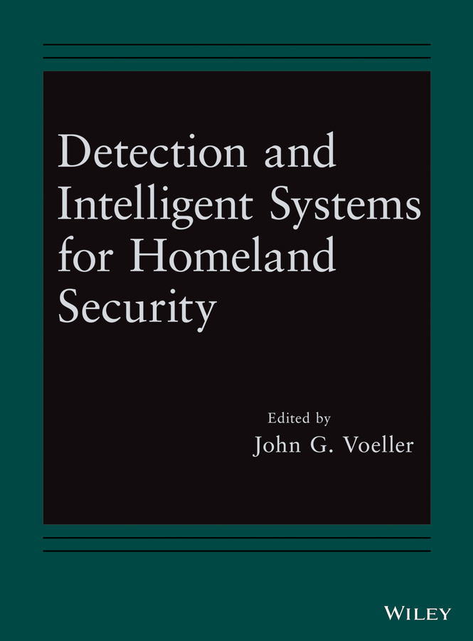 John Voeller G. Detection and Intelligent Systems for Homeland Security john voeller g detection and intelligent systems for homeland security
