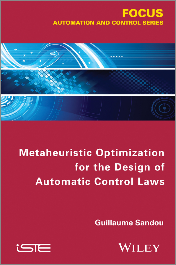 Guillaume Sandou Metaheuristic Optimization for the Design of Automatic Control Laws victor lyatkher m wind power turbine design selection and optimization isbn 9781118721117