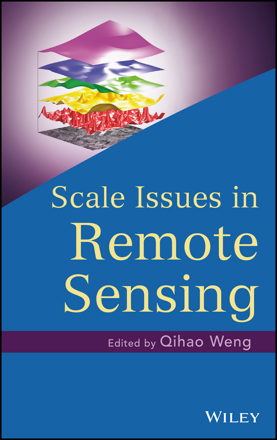 Qihao Weng Scale Issues in Remote Sensing ISBN: 9781118801550 studies on ionospheric irregularities using remote sensing techniques