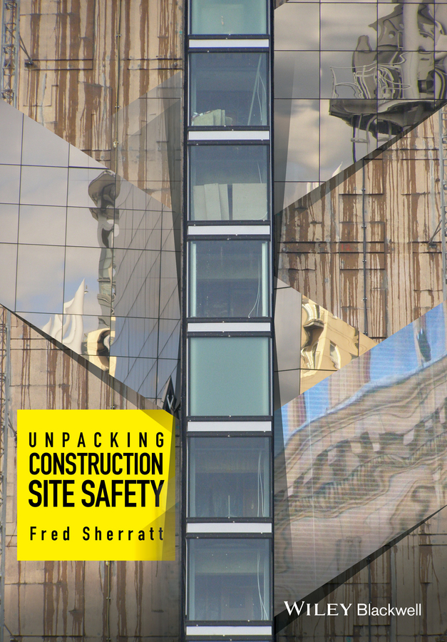 Fred Sherratt Unpacking Construction Site Safety ISBN: 9781118817247 automation in construction management