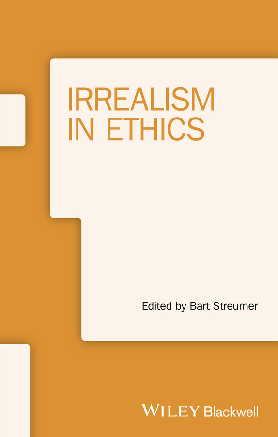 Bart  Streumer. Irrealism in Ethics