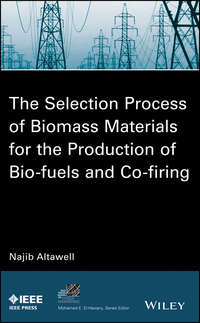 N.  Altawell - The Selection Process of Biomass Materials for the Production of Bio-Fuels and Co-firing