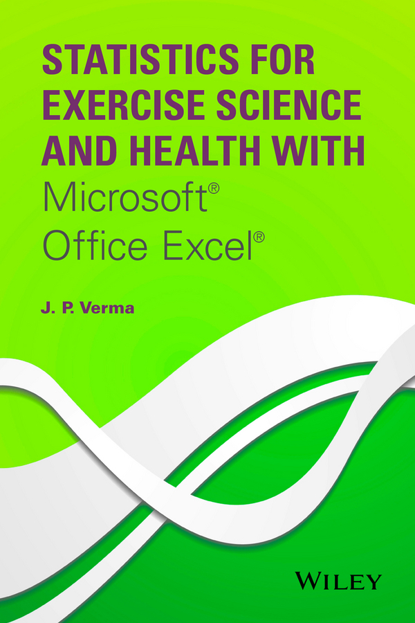 J. Verma P.. Statistics for Exercise Science and Health with Microsoft Office Excel