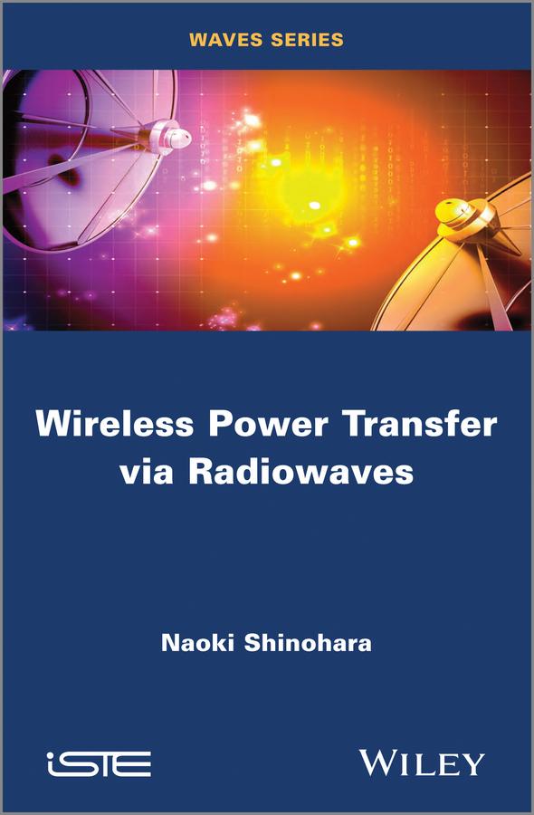 Naoki Shinohara Wireless Power Transfer via Radiowaves arsenic removal technologies from ground water