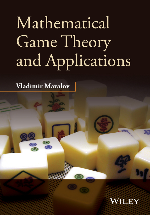 Vladimir  Mazalov Mathematical Game Theory and Applications handbooks in operations research and management science simulation 13