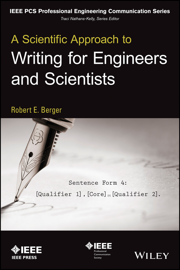 Robert Berger E. A Scientific Approach to Writing for Engineers and Scientists doug lemov the writing revolution a guide to advancing thinking through writing in all subjects and grades isbn 9781119364948