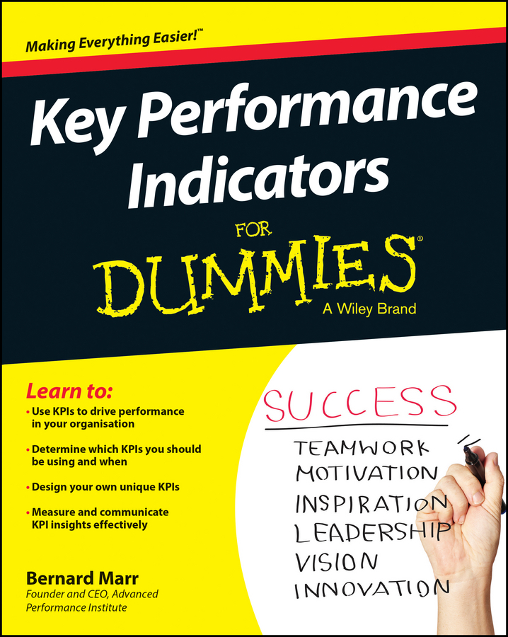 Bernard Marr Key Performance Indicators For Dummies david parmenter key performance indicators developing implementing and using winning kpis