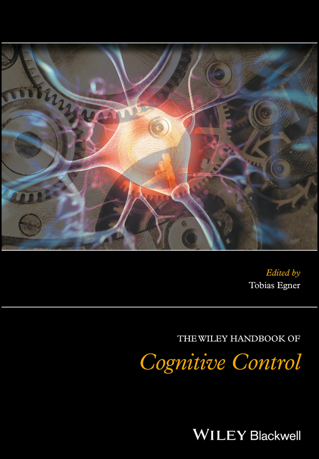 Tobias  Egner The Wiley Handbook of Cognitive Control shayne gad cox development of therapeutic agents handbook