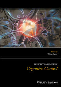 Tobias  Egner - The Wiley Handbook of Cognitive Control