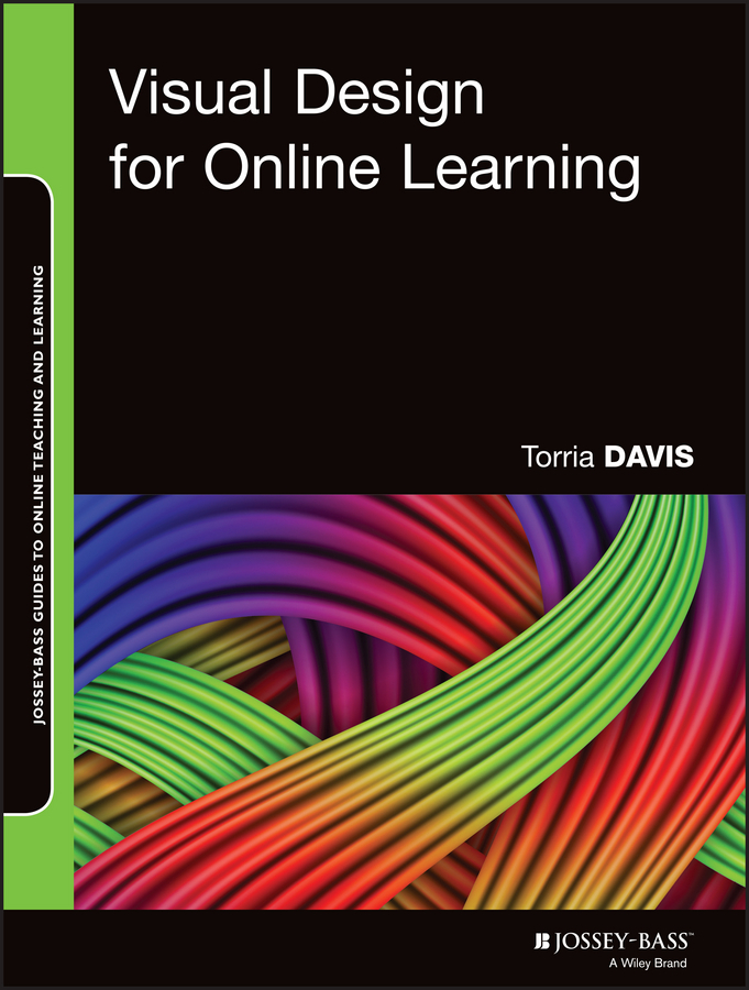 Torria  Davis Visual Design for Online Learning the quality of accreditation standards for distance learning
