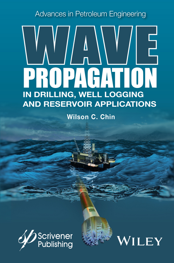Wilson Chin C. Wave Propagation in Drilling, Well Logging and Reservoir Applications
